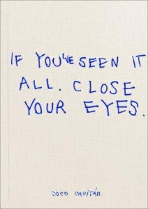 画像1: Coco Capitan: If You've Seen It All, Close Your Eyes